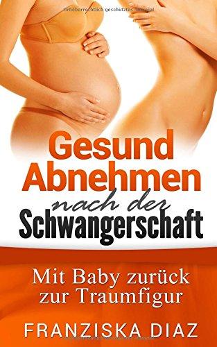 gesund abnehmen nach der schwangerschaft mit baby zur ck. Black Bedroom Furniture Sets. Home Design Ideas