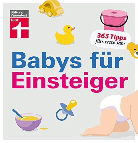 babys f r einsteiger 365 tipps f rs erste jahr sch ne babysachen. Black Bedroom Furniture Sets. Home Design Ideas