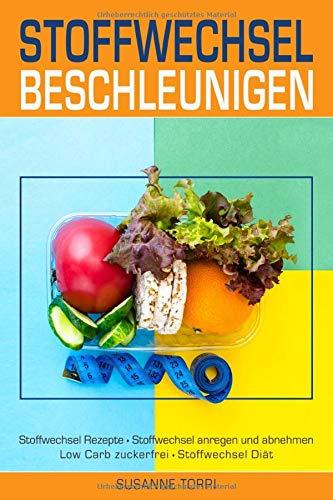 Stoffwechsel Rezepte: Ein Kochbuch für schnelle Rezepte..