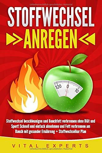 Stoffwechsel beschleunigen & anregen: Gesundheit ankurbeln..